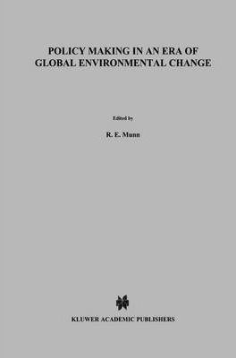 Policy Making in an Era of Global Environmental Change