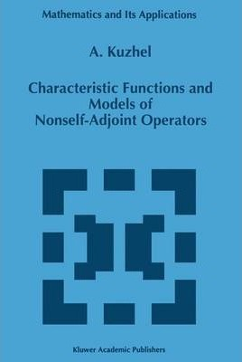 Characteristic Functions and Models of Nonself-Adjoint Operators