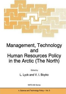 Management, Technology and Human Resources Policy in the Arctic (The North)
