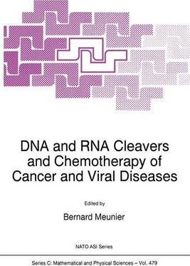 DNA and RNA Cleavers and Chemotherapy of Cancer and Viral Diseases