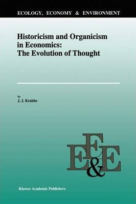 Historicism and Organicism in Economics: The Evolution of Thought