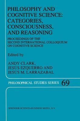 Philosophy and Cognitive Science: Categories, Consciousness, and Reasoning