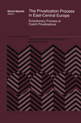 The Privatization Process in East-Central Europe