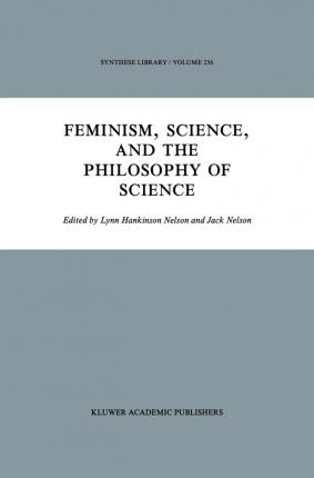 Feminism, Science, and the Philosophy of Science