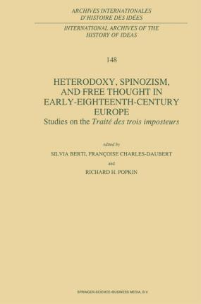 Heterodoxy, Spinozism, and Free Thought in Early-Eighteenth-Century Europe