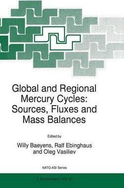 Global and Regional Mercury Cycles: Sources, Fluxes and Mass Balances