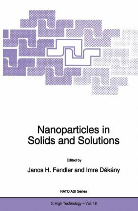 Nanoparticles in Solids and Solutions