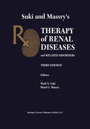 Suki and Massry's Therapy of Renal Diseases and Related Disorders