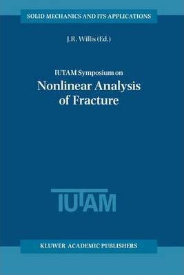 IUTAM Symposium on Nonlinear Analysis of Fracture