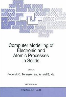 Computer Modelling of Electronic and Atomic Processes in Solids