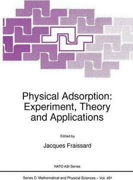 Physical Adsorption: Proceedings of the NATO Advanced Study Institute, La Colle sur Loup, France, May 19-June 1, 1996