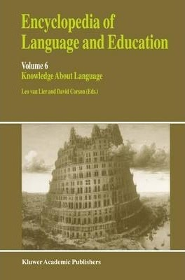 Encyclopaedia of Language and Education: Knowledge About Language v. 6