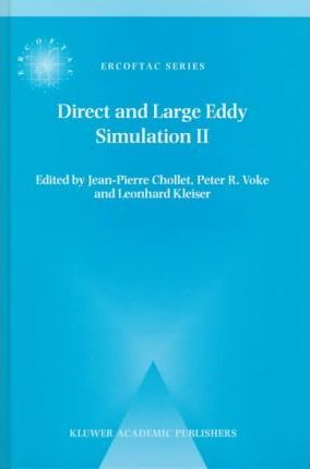 Direct and Large-Eddy Simulation: Proceedings of the Second ERCOFTAC Workshop Held in Grenoble, France, 16-19 September 1996 2nd