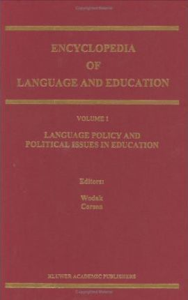 Encyclopaedia of Language and Education: Language Policy and Political Issues in Education v. 1