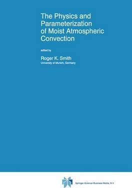 The Physics and Parameterization of Moist Atmospheric Convection