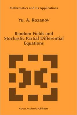 Random Fields and Stochastic Partial Differential Equations