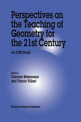 Perspectives on the Teaching of Geometry for the 21st Century