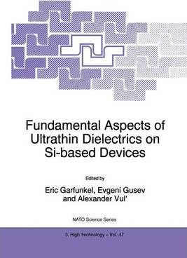 Fundamental Aspects of Ultrathin Dielectrics on Si-based Devices