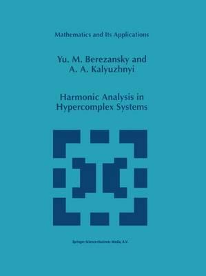 Harmonic Analysis in Hypercomplex Systems