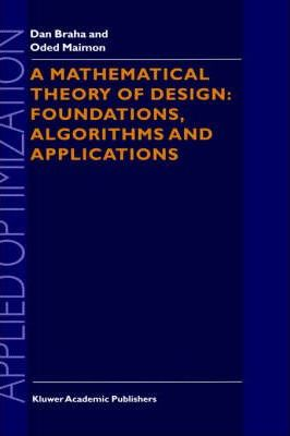 A Mathematical Theory of Design: Foundations, Algorithms and Applications