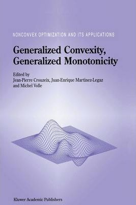 Generalized Convexity, Generalized Monotonicity: Recent Results