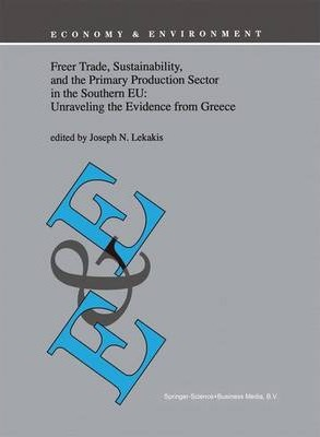 Freer Trade, Sustainability, and the Primary Production Sector in the Southern EU: Unraveling the Evidence from Greece