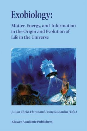 Exobiology: Matter, Energy, and Information in the Origin and Evolution of Life in the Universe