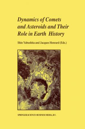 Dynamics of Comets and Asteroids and Their Role in Earth History