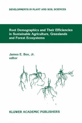 Root Demographics and Their Efficiencies in Sustainable Agriculture, Grasslands and Forest Ecosystems