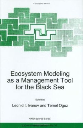 Ecosystem Modeling as a Management Tool for the Black Sea: Vol 1