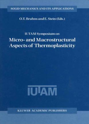 IUTAM Symposium on Micro- and Macrostructural Aspects of Thermoplasticity
