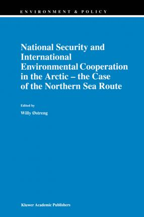 National Security and International Environmental Cooperation in the Arctic - the Case of the Northern Sea Route