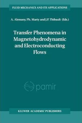 Transfer Phenomena in Magnetohydrodynamic and Electroconducting Flows
