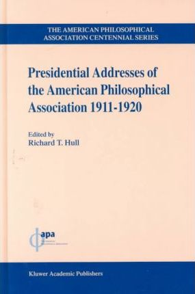 Presidential Addresses of the American Philosophical Association, 1911-1920
