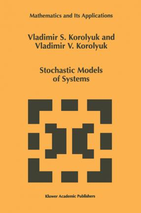 Stochastic Models of Systems