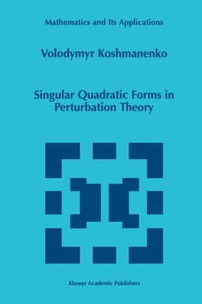 Singular Quadratic Forms in Perturbation Theory