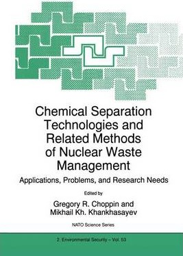 Chemical Separation Technologies and Related Methods of Nuclear Waste Management