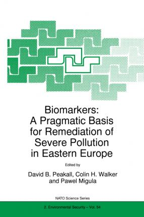 Biomarkers: A Pragmatic Basis for Remediation of Severe Pollution in Eastern Europe