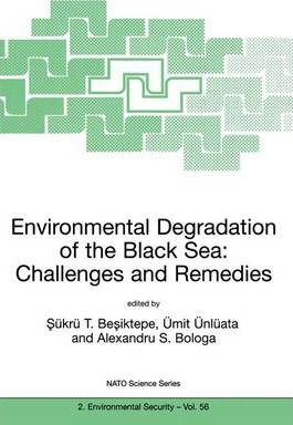 Environmental Degradation of the Black Sea: Proceedings of the NATO Advanced Research Workshop, Constanta-Mamaia, Romania, 6-10 October 1997