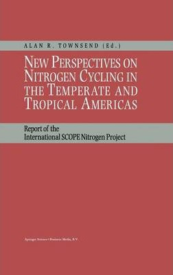 New Perspectives on Nitrogen Cycling in the Temperate and Tropical Americas