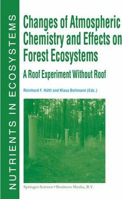 Changes of Atmospheric Chemistry and Effects on Forest Ecosystems