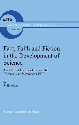 Fact, Faith and Fiction in the Development of Science