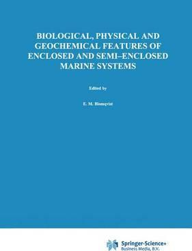 Biological, Physical and Geochemical Features of Enclosed and Semi-enclosed Marine Systems