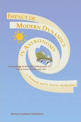 Impact of Modern Dynamics in Astronomy