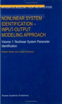 Nonlinear System Identification - Input-Output Modeling Approach: Nonlinear System Parameter Identification Vol 1