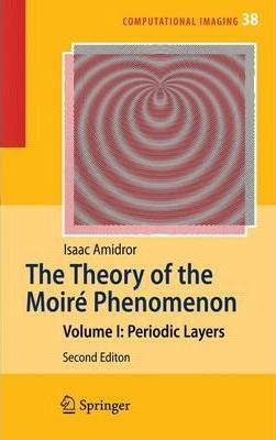 The Theory of the Moire Phenomenon: v. 1