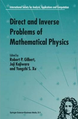 Direct and Inverse Problems of Mathematical Physics