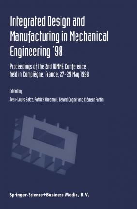Integrated Design and Manufacturing in Mechanical Engineering '98