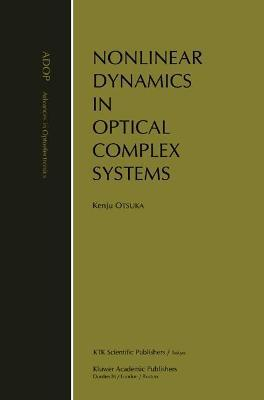 Nonlinear Dynamics in Optical Complex Systems