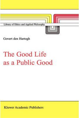 The Good Life as a Public Good